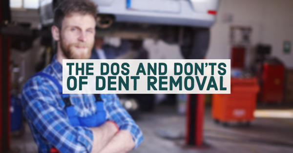 The Dos And Don'ts of Dent Removal